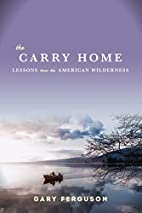 The Carry Home by Gary Ferguson