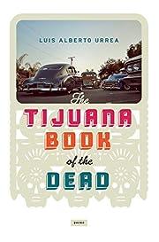 Tijuana Book of the Dead por Luis Urrea