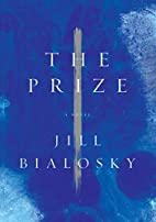 The Prize: A Novel by Jill Bialosky