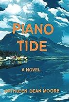 Piano Tide: A Novel by Kathleen Dean Moore