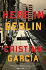 Image of the book Here in Berlin: A Novel by the author