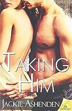 Taking Him by Jackie Ashenden