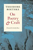 On Poetry and Craft: Selected Prose: 1…