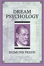 Dream Psychology by Sigmund Freud