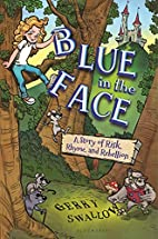 Blue in the Face: A Story of Risk, Rhyme,…