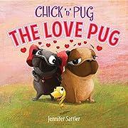 Chick 'n' Pug: The Love Pug de…