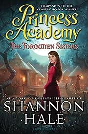Princess Academy: The Forgotten Sisters de…