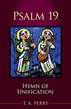 Psalm 19: Hymn of Unification by T. A. Perry