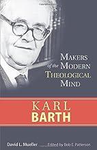 Karl Barth (Makers of the Modern Theological…
