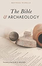 The Bible and Archaeology by Matthieu…
