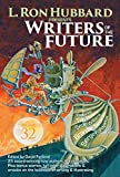 L. Ron Hubbard presents writers of the future. the year's thirteen best tales from the writers of the future international writers' program / Illustrated by winners in the illustrators of the future international illustrators' program with essays on writing & illustration by L. Ron Hubbard, Rebecca Moesta, Cliff Nielsen