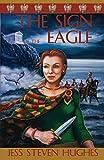 The Sign of the Eagle (Britannia Romanus 1), Hughes, Jess Steven