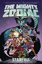 The Mighty Zodiac Volume 1: Starfall by J.…