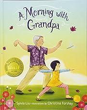 A Morning with Grandpa de Sylvia Liu