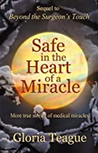 Safe in the Heart of a Miracle: More true…