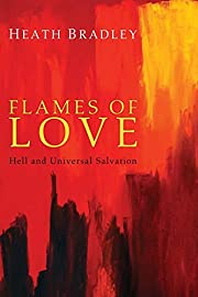 Flames of Love: Hell and Universal Salvation…