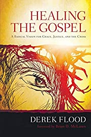 Healing the Gospel: A Radical Vision for…