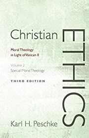 Christian Ethics, Volume 2: Moral Theology…