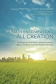 A Faith Encompassing All Creation:…