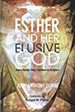 Esther and Her Elusive God: How a Secular Story Functions as Scripture book cover