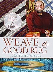 Weave A Good Rug: From Fiber To Finish av…