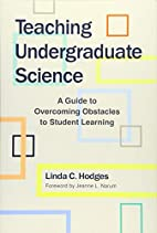 Teaching Undergraduate Science: A Guide to…
