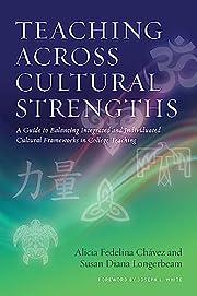 Teaching Across Cultural Strengths: A Guide…