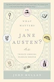 What Matters in Jane Austen?: Twenty Crucial…