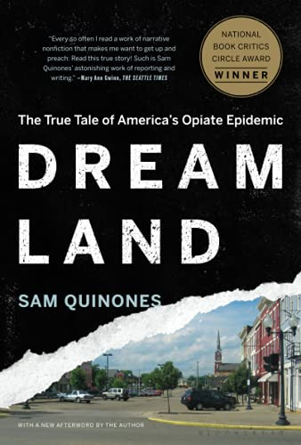 Dreamland: The True Tale of America's Opiate Epidemic, Quinones, Sam