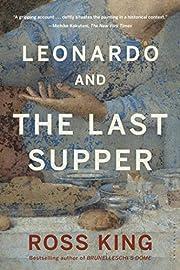 Leonardo and the Last Supper de Ross King