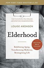 Elderhood: Redefining Aging, Transforming…