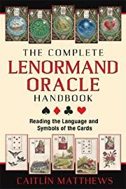 The Complete Lenormand Oracle Handbook:…