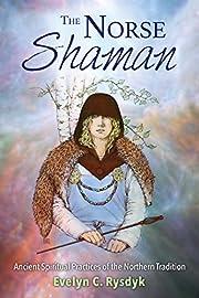 The Norse Shaman: Ancient Spiritual…