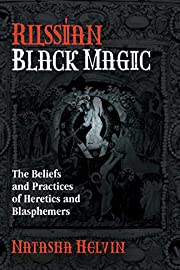 Russian Black Magic: The Beliefs and…