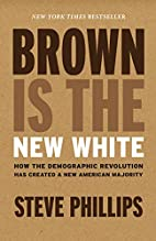 Brown Is the New White: How the Demographic…