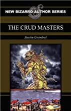 The Crud Masters by Justin Grimbol