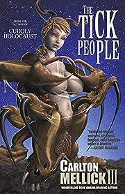 The Tick People de Carlton Mellick Iii