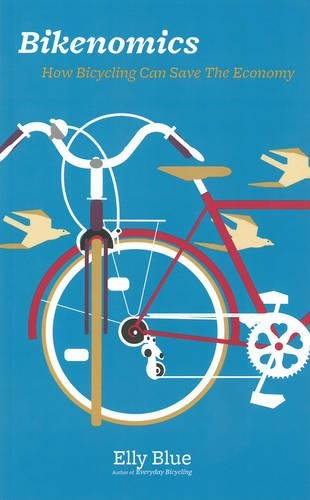 Bikenomics: How Bicycling Can Save The Economy (Bicycle), Blue, Elly