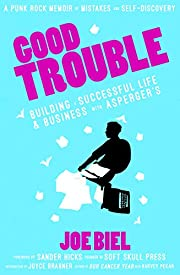 Good Trouble: Building a Successful Life and…