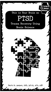 This Is Your Brain on Ptsd: Trauma Recovery…