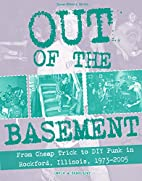 Out of the Basement: From Cheap Trick to DIY…