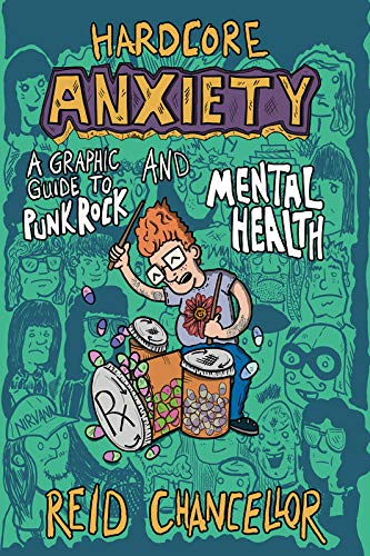 Image for Hardcore Anxiety: A Graphic Guide to Punk Rock and Mental Health (Comix Journalism)