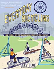 Everyday Bicycling: Ride a Bike for…