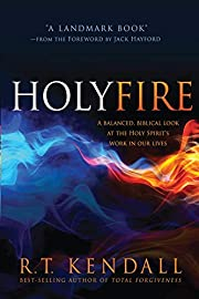 Holy Fire: A Balanced, Biblical Look at the…
