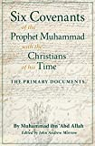 Six covenants of the Prophet Muhammad with the Christians of his time : the primary documents / Muhammad ibn 'Abd Allah ; editor John Andrew Morrow ; foreword Charles Upton