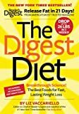 The digest diet : breakthrough science! : the best foods for fast, lasting weight loss / by Liz Vaccariello with Heather Jackson