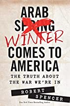 Arab Winter Comes to America: The Truth…