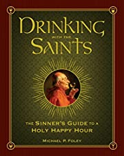 Drinking with the Saints: The Sinner's Guide…