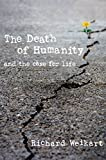 The Death of Humanity: And the Case for Life book cover