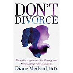 Don't divorce: powerful arguments for saving and
